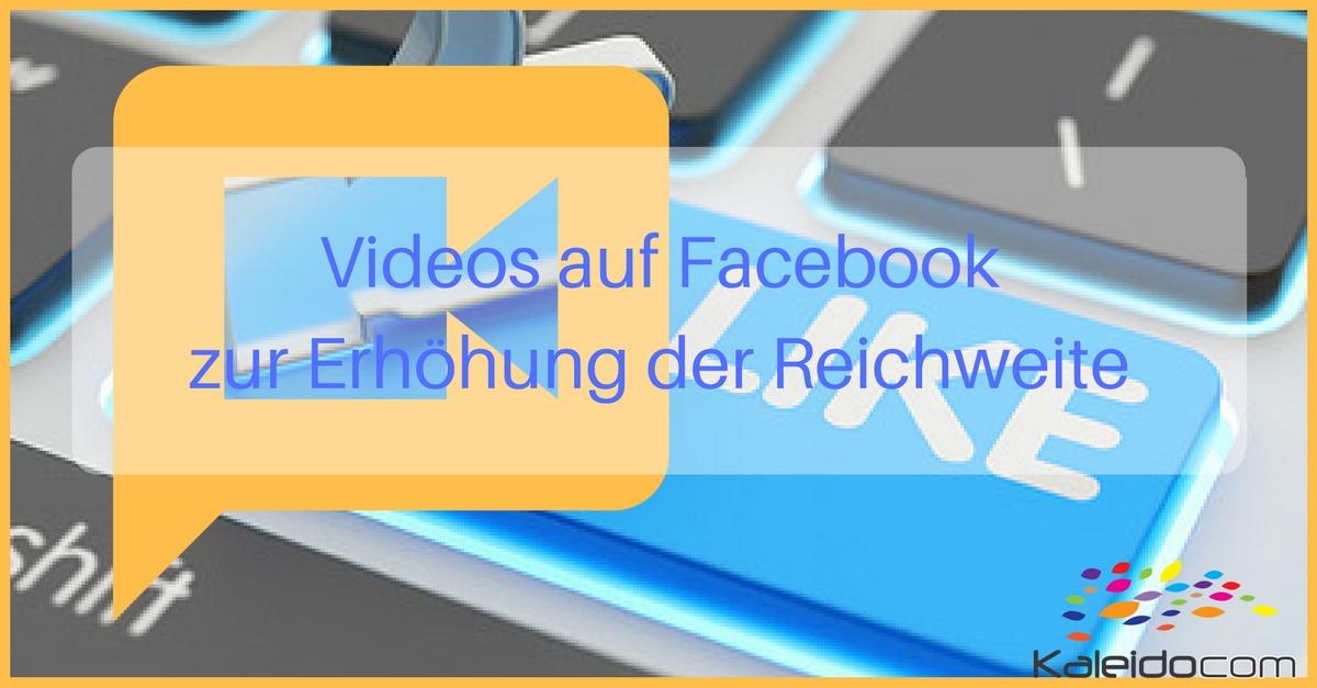 Videos auf Facebook zur Erhöhung der Reichweite