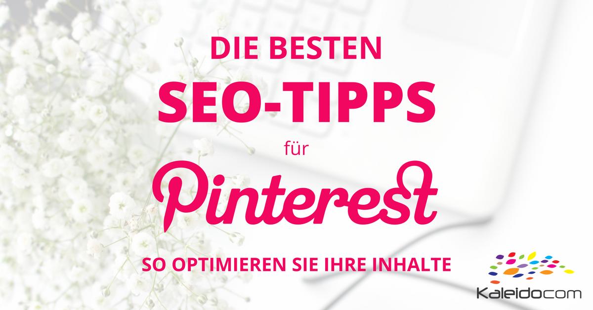 Die besten SEO-Tipps für Pinterest - so optimieren Sie Ihre Inhalte
